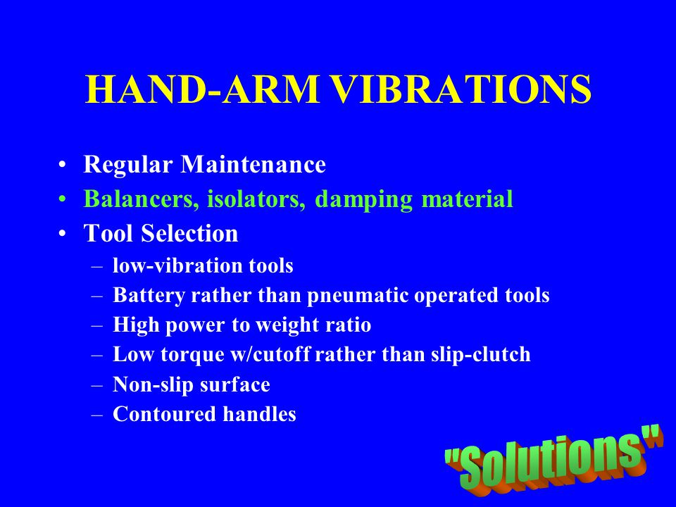 HAND-ARM VIBRATIONS Solutions Regular Maintenance