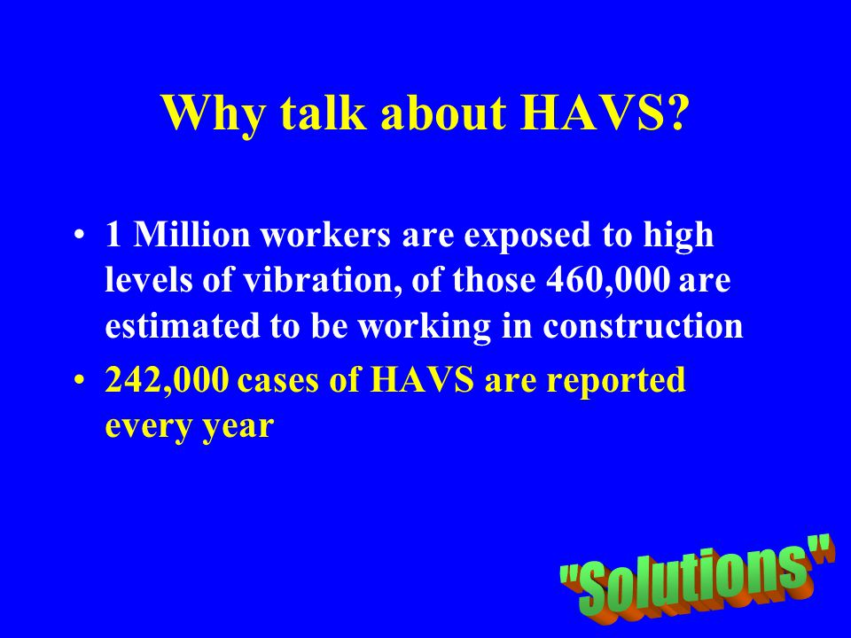 Why talk about HAVS Solutions