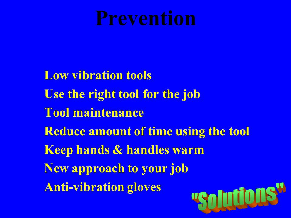 Prevention Solutions Low vibration tools