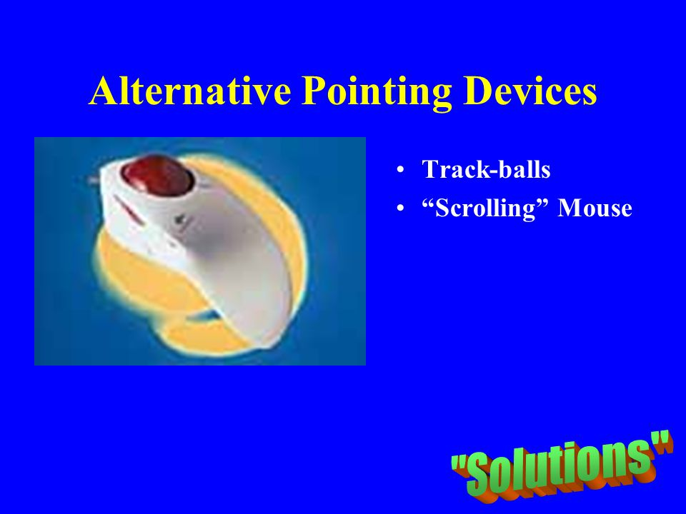 Alternative Pointing Devices