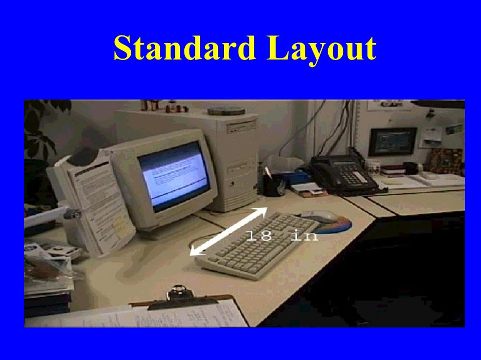Standard Layout Here is a standard layout, with the mouse at one side of the keyboard.