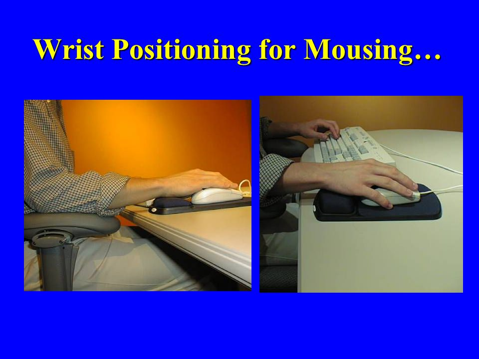 Wrist Positioning for Mousing…