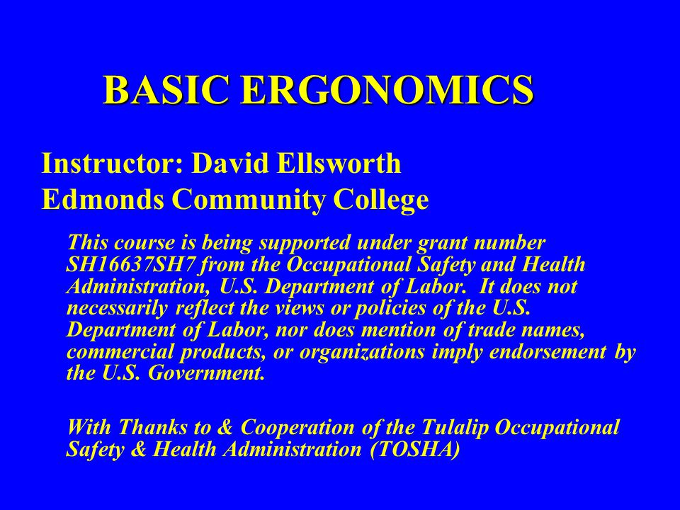 BASIC ERGONOMICS Instructor: David Ellsworth Edmonds Community College