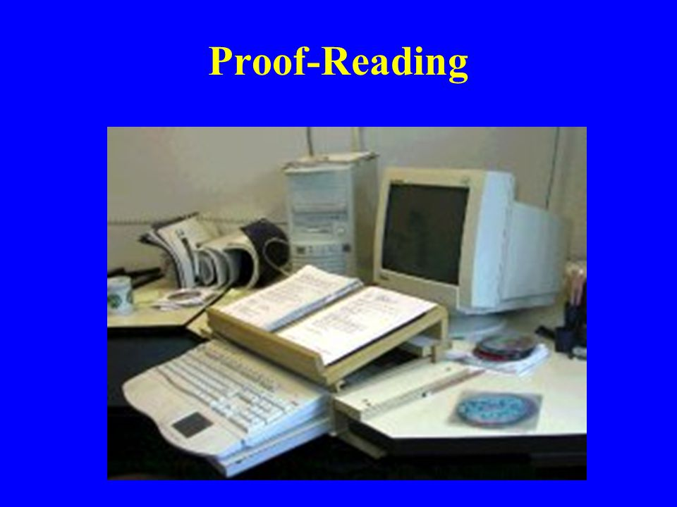 Proof-Reading Here s a solution for proof-reading thick and heavy documents.