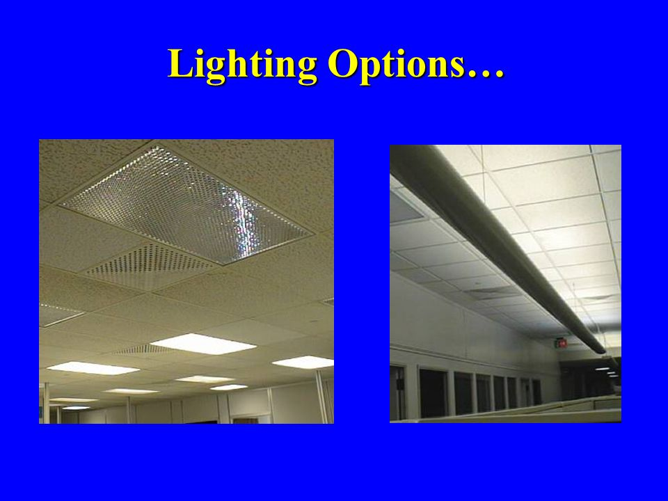Lighting Options…