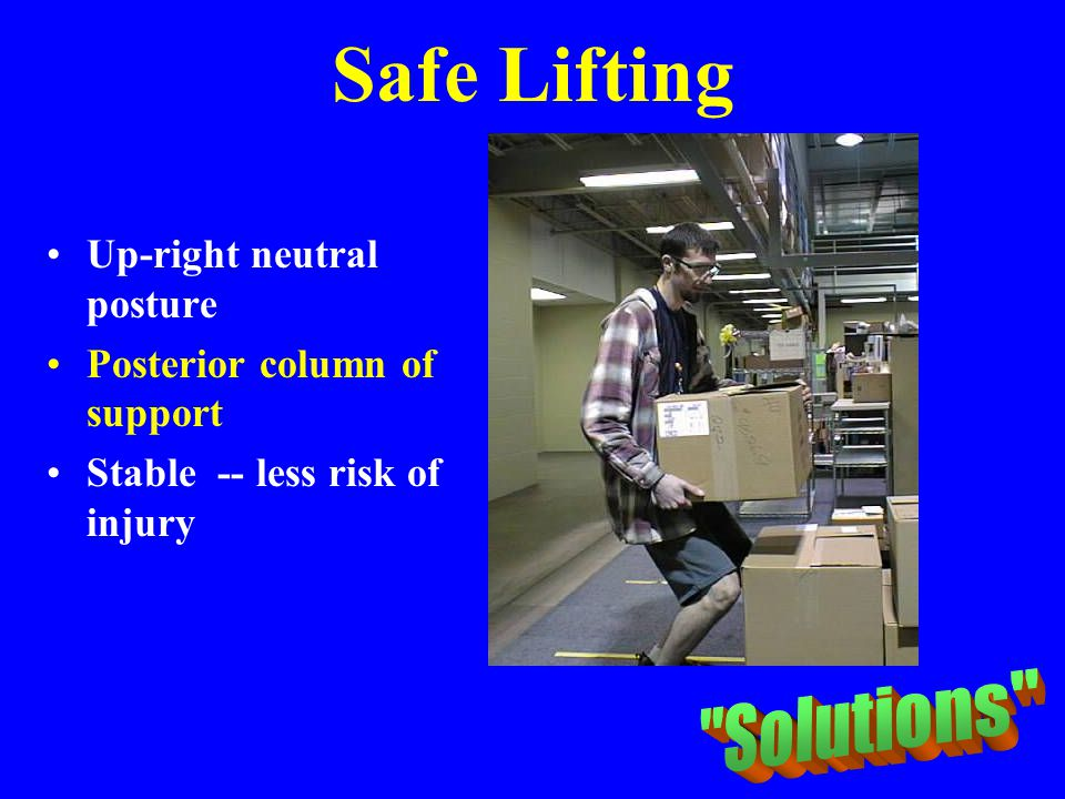 Safe Lifting Solutions Up-right neutral posture
