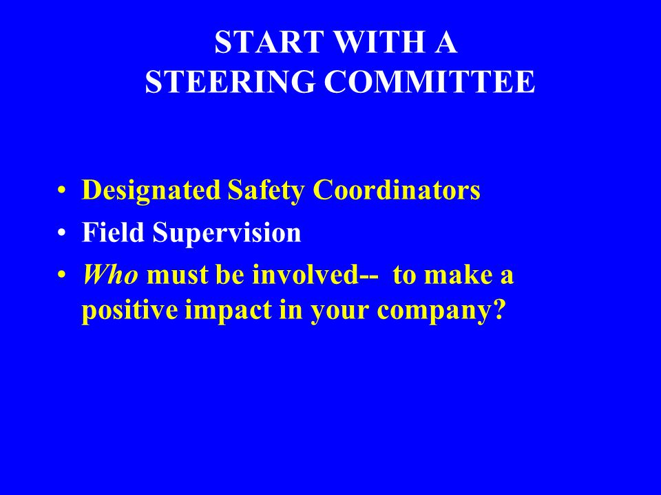 START WITH A STEERING COMMITTEE