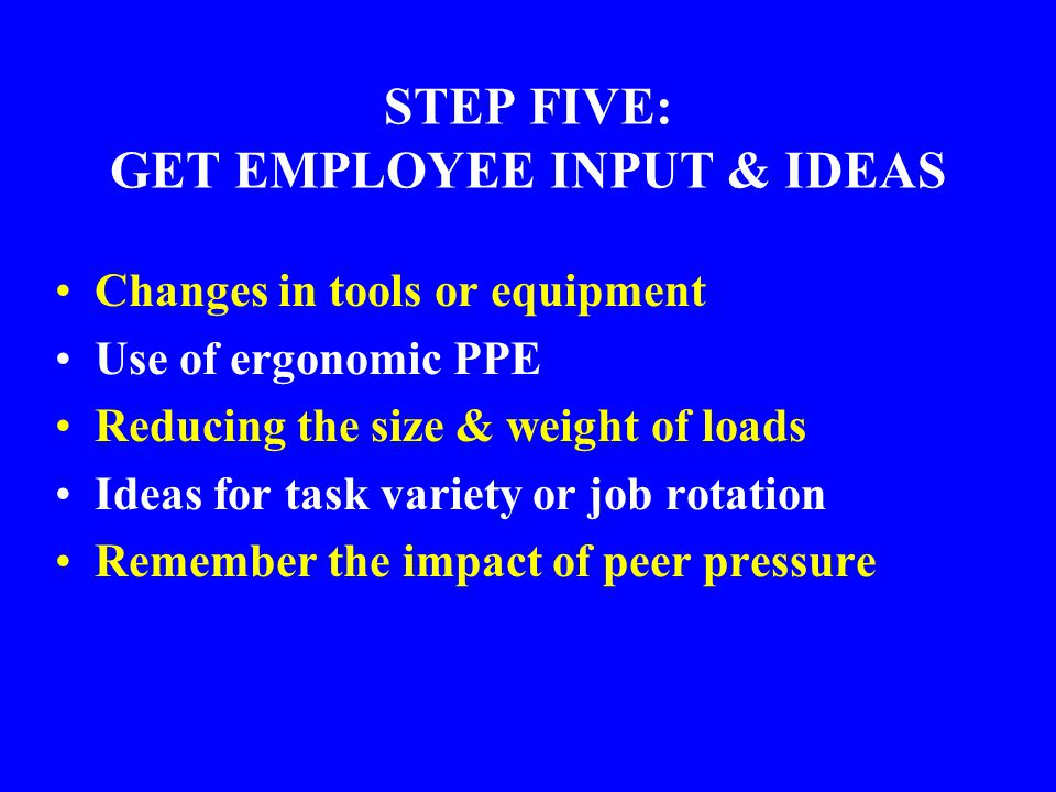 STEP FIVE: GET EMPLOYEE INPUT & IDEAS