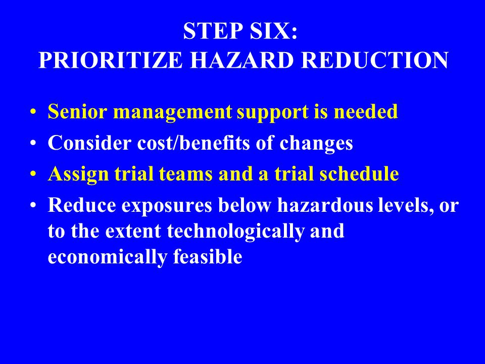STEP SIX: PRIORITIZE HAZARD REDUCTION
