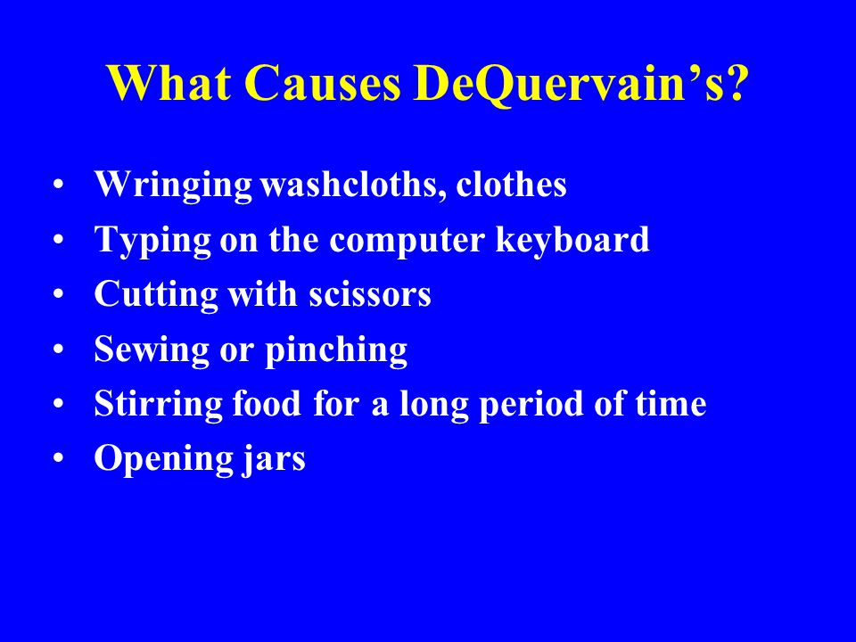 What Causes DeQuervain's