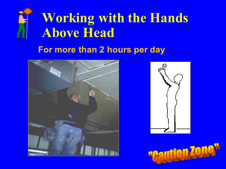 Working with the Hands Above Head