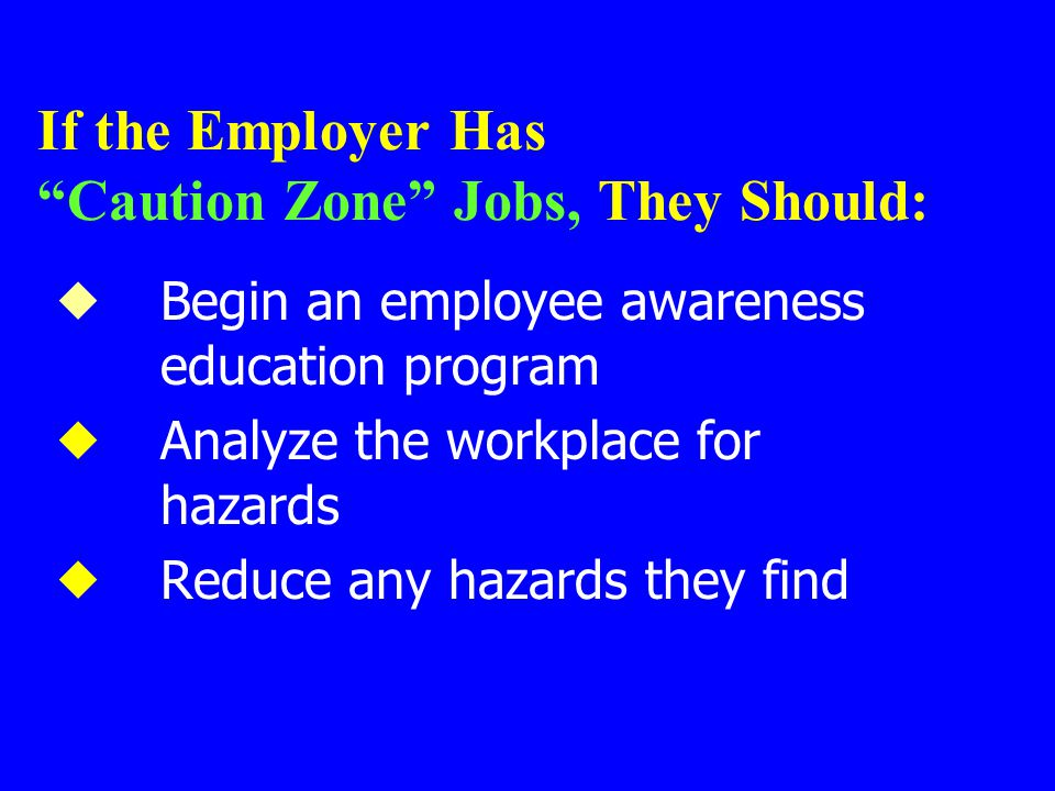 If the Employer Has Caution Zone Jobs, They Should: