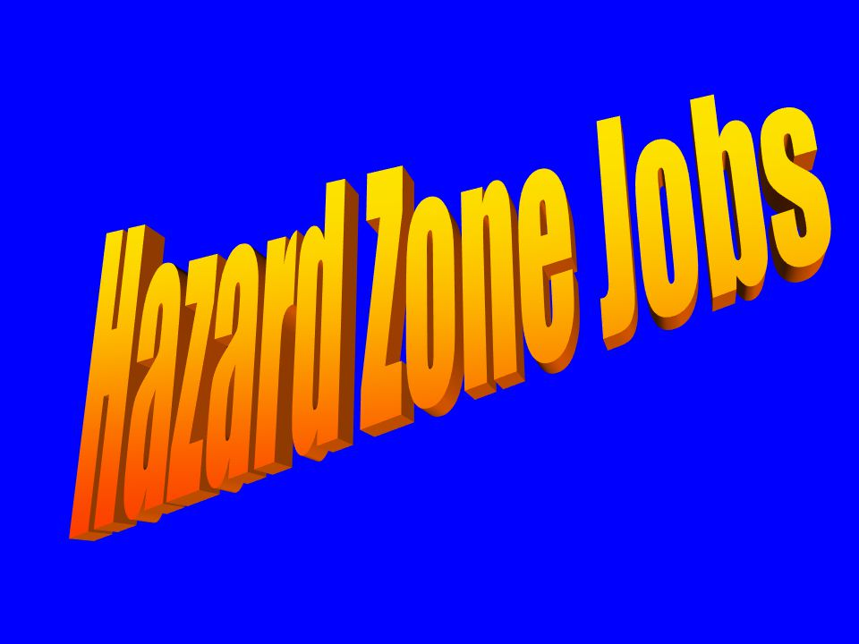 Hazard Zone Jobs