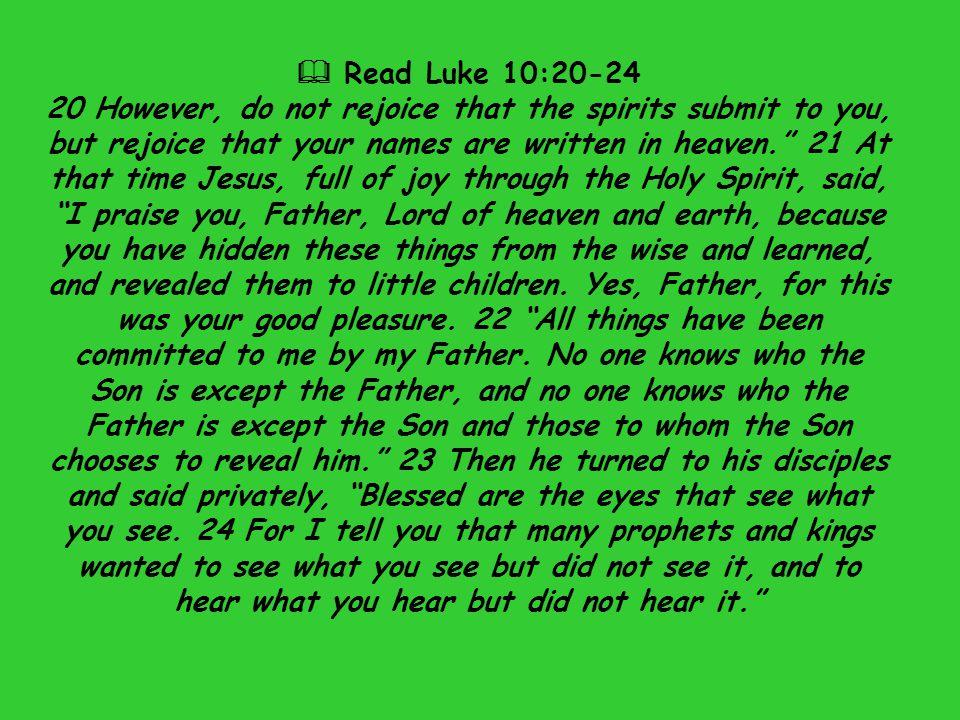  Read Luke 10:20-24