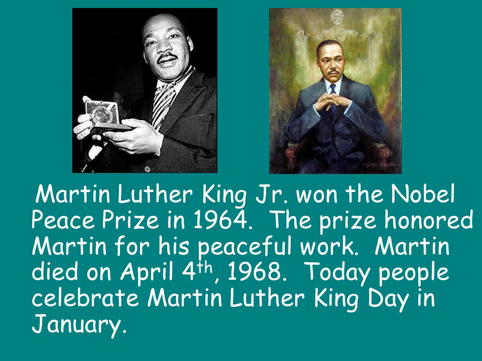 Martin Luther King Jr. won the Nobel Peace Prize in 1964