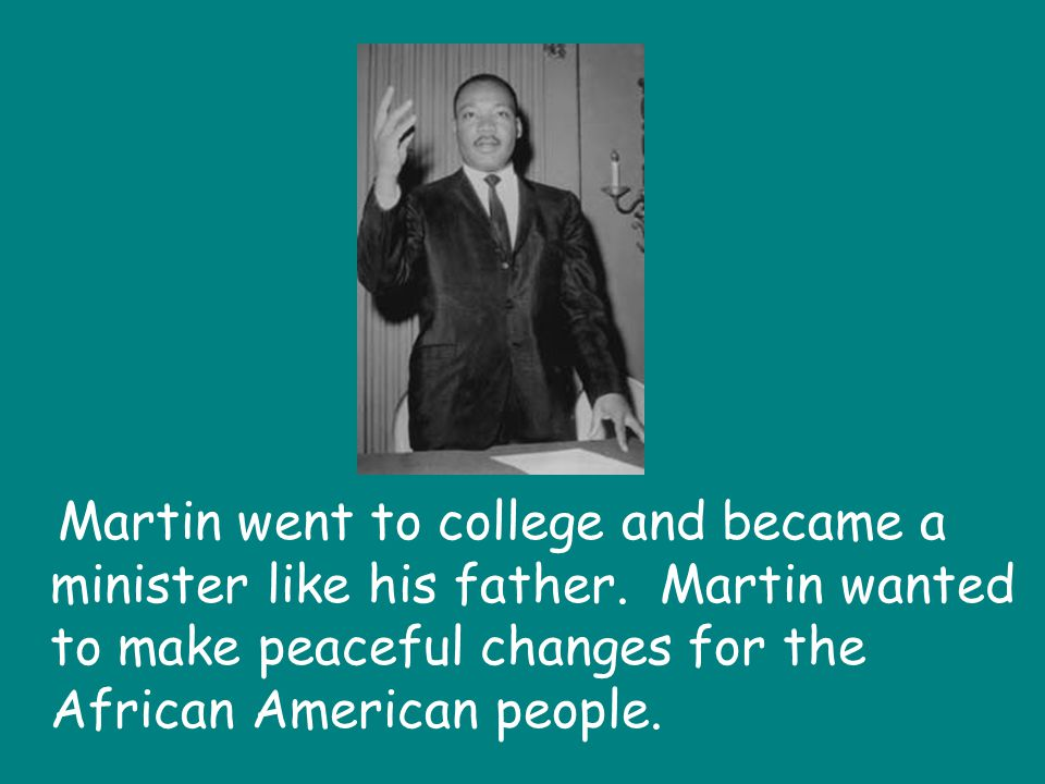Martin went to college and became a minister like his father