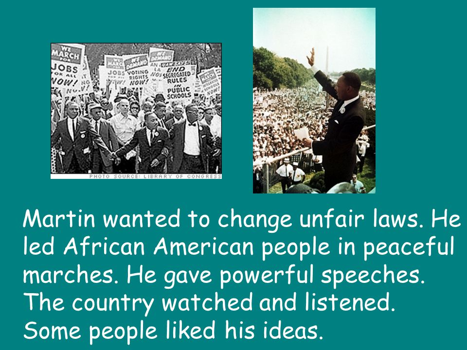 Martin wanted to change unfair laws
