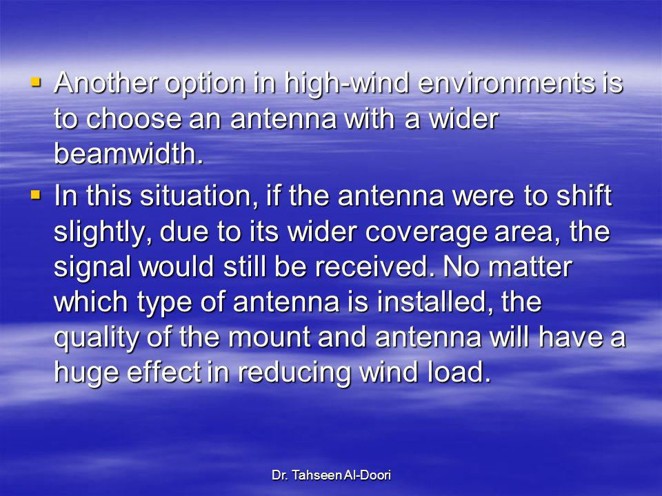 Another option in high-wind environments is to choose an antenna with a wider beamwidth.
