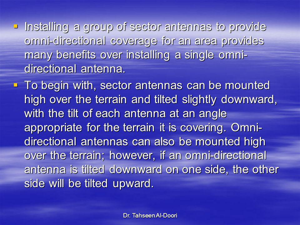 Installing a group of sector antennas to provide omni-directional coverage for an area provides many benefits over installing a single omni-directional antenna.