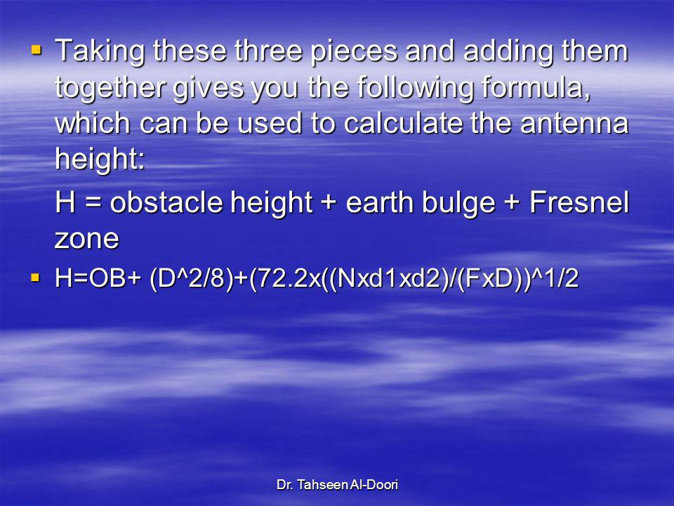 H = obstacle height + earth bulge + Fresnel zone