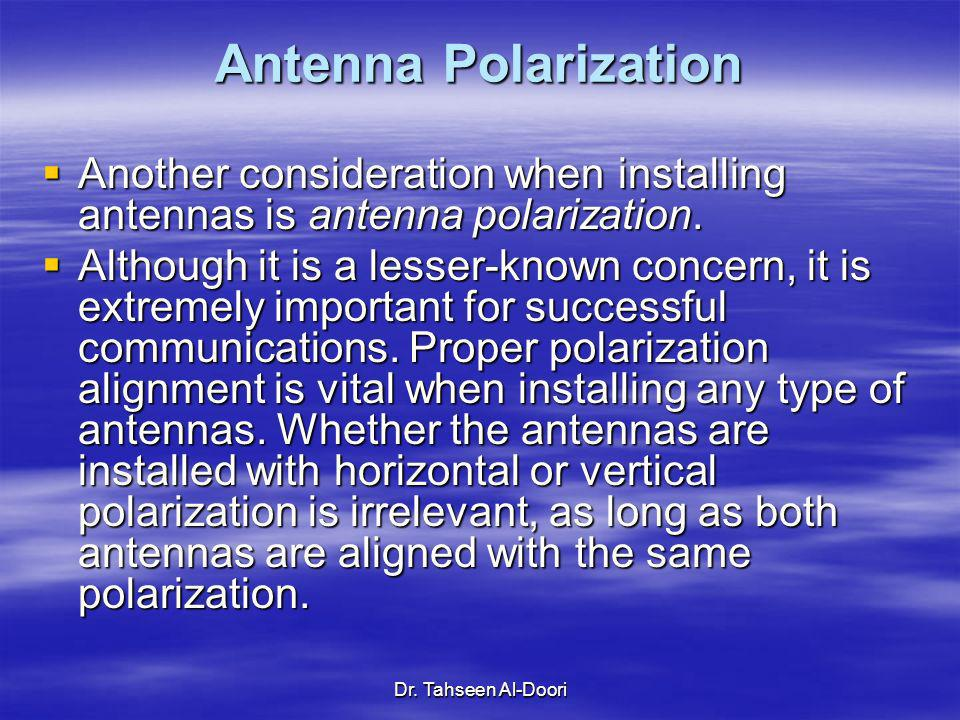 Antenna PolarizationAnother consideration when installing antennas is antenna polarization.