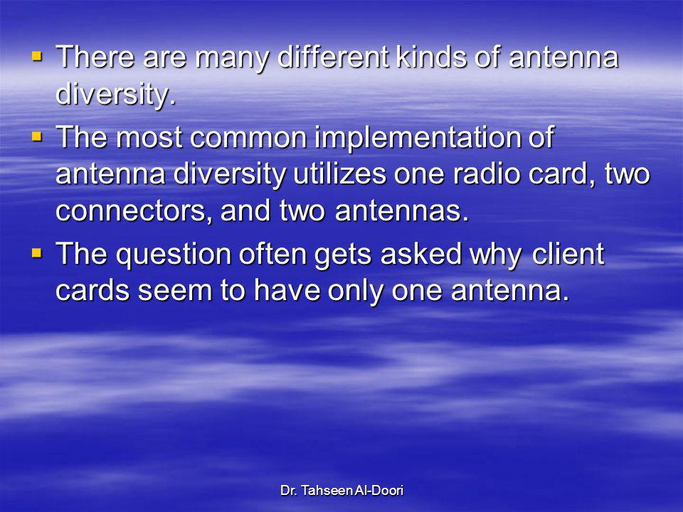 There are many different kinds of antenna diversity.