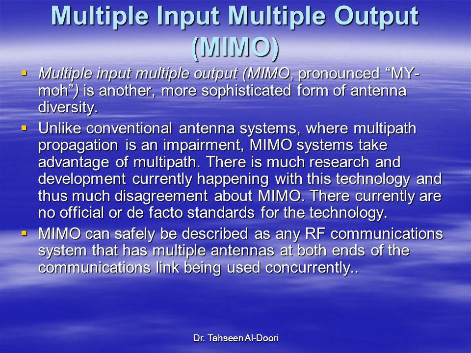 Multiple Input Multiple Output (MIMO)