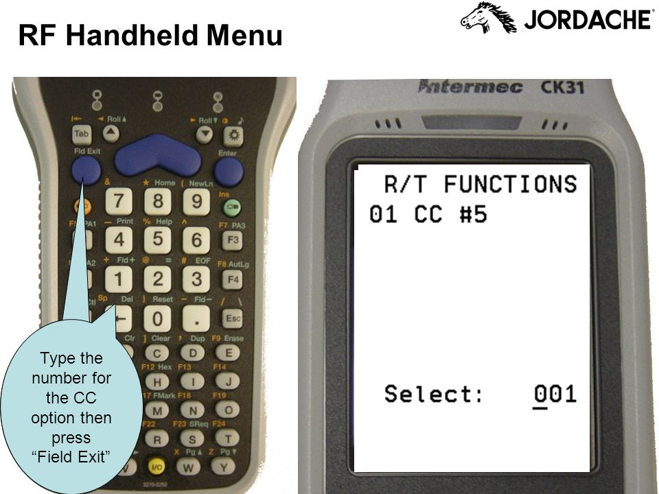 RF Handheld Menu Type the number for the CC option then press