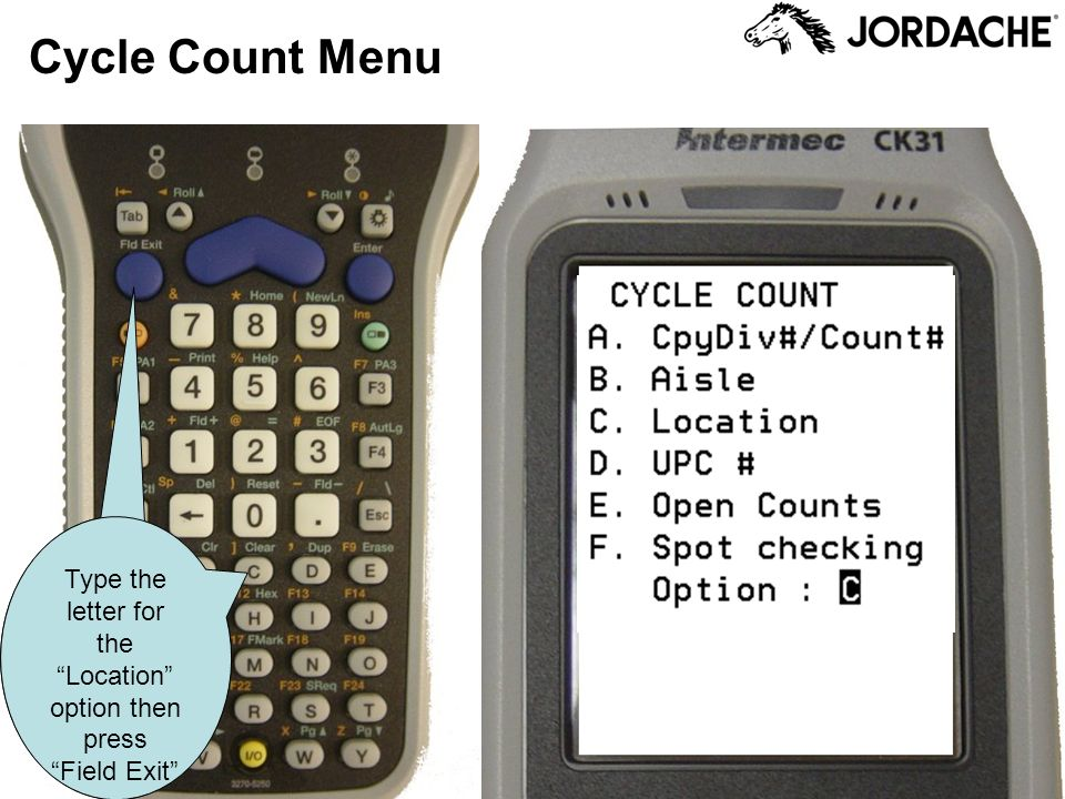 Cycle Count Menu Type the letter for the Location option then press