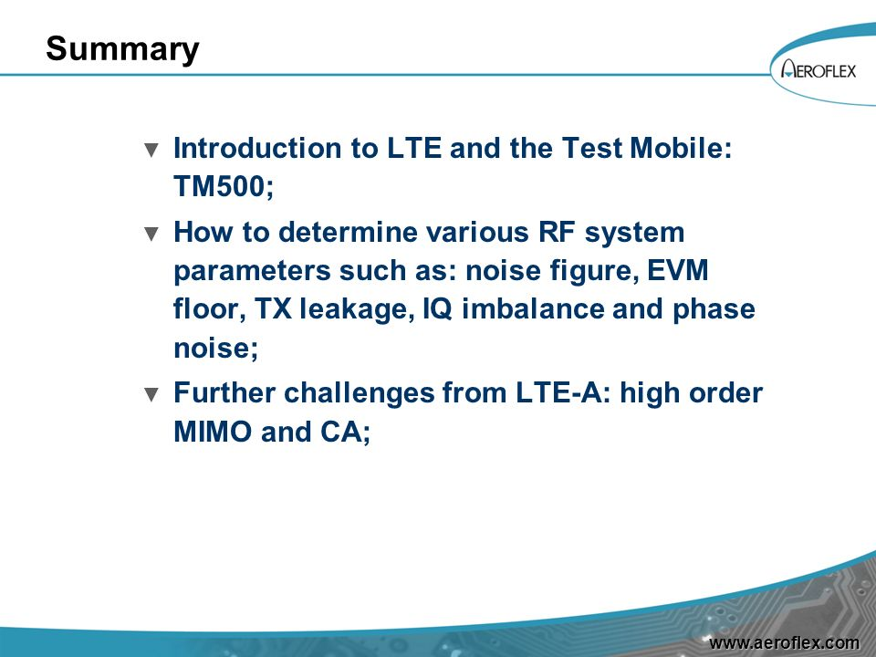 Summary Introduction to LTE and the Test Mobile: TM500;