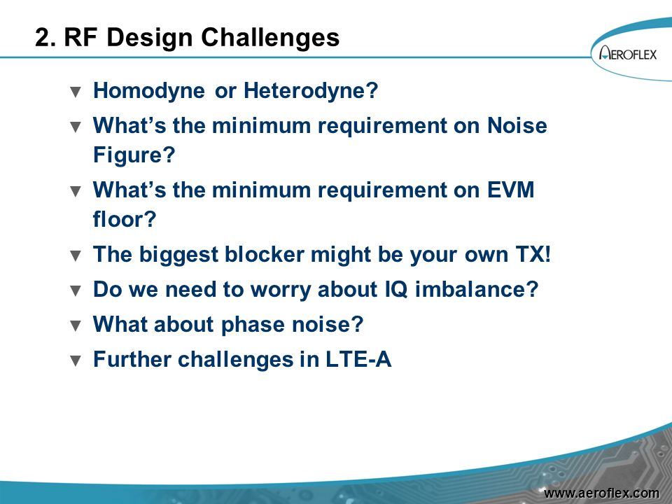 2. RF Design Challenges Homodyne or Heterodyne