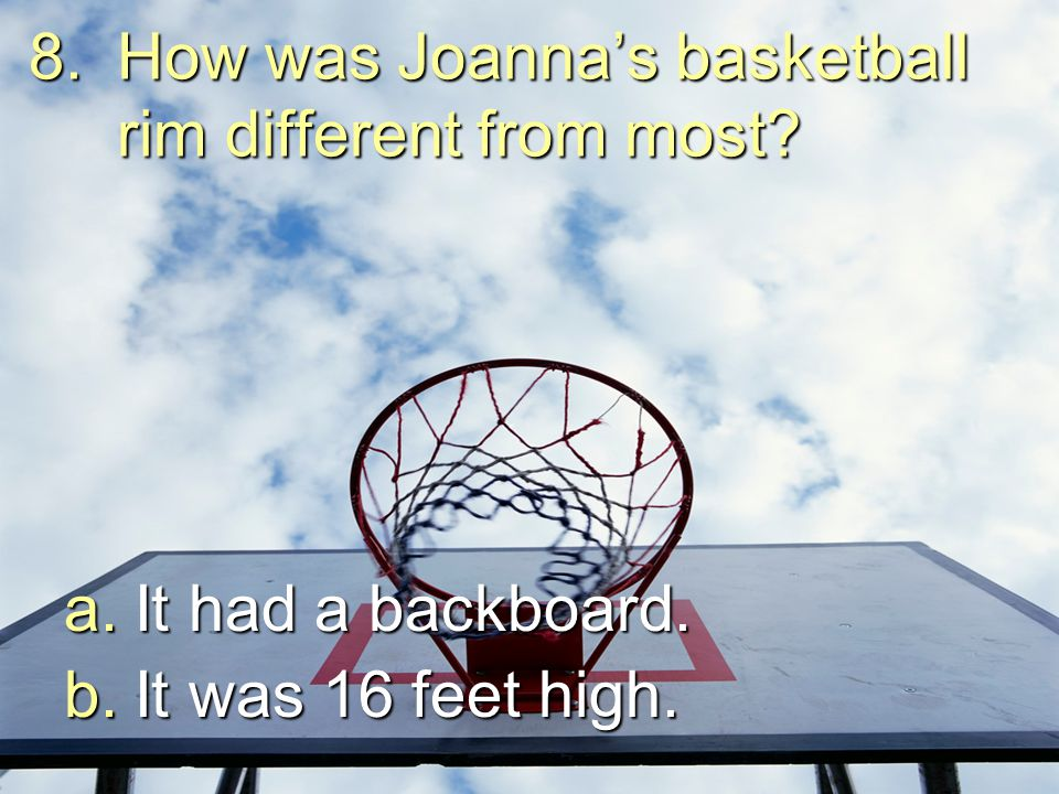 How was Joanna's basketball rim different from most