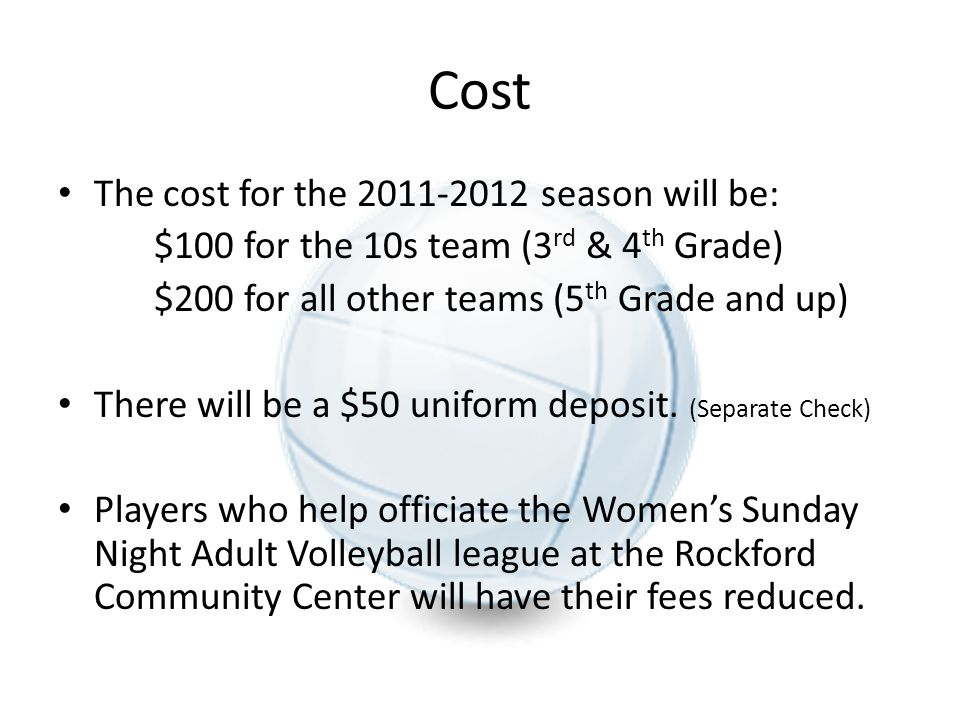Cost The cost for the 2011-2012 season will be: