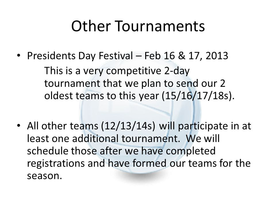 Other Tournaments Presidents Day Festival – Feb 16 & 17, 2013