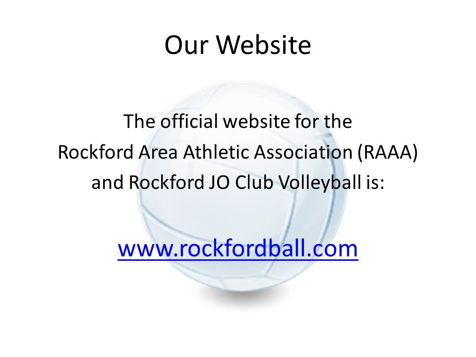Our Website www.rockfordball.com The official website for the
