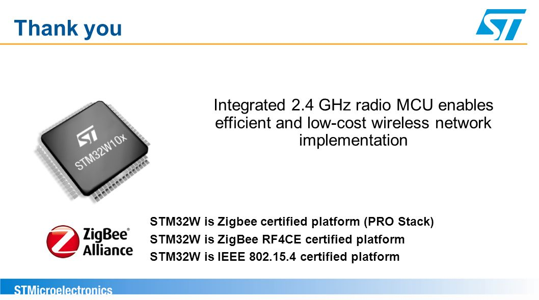 Thank you Integrated 2.4 GHz radio MCU enables efficient and low-cost wireless network implementation.