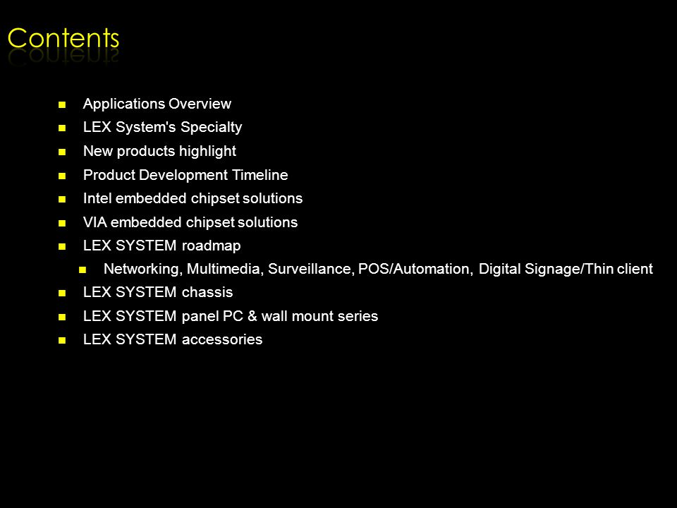 Contents Applications Overview LEX System s Specialty