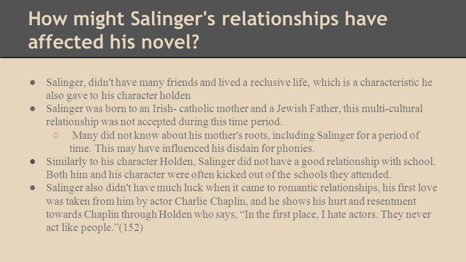 How might Salinger s relationships have affected his novel