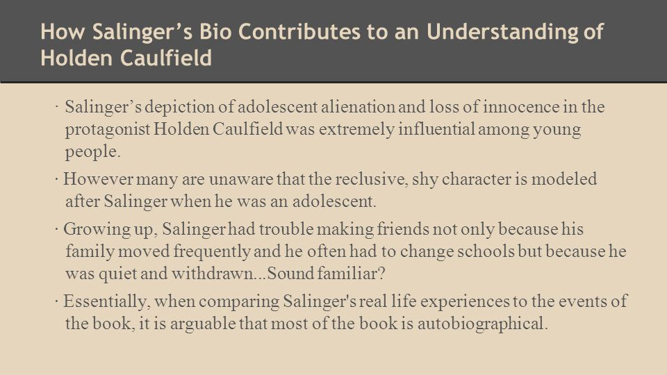 How Salinger's Bio Contributes to an Understanding of Holden Caulfield