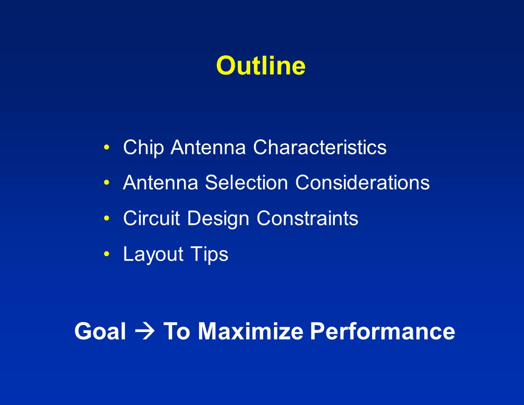Outline Goal  To Maximize Performance Chip Antenna Characteristics