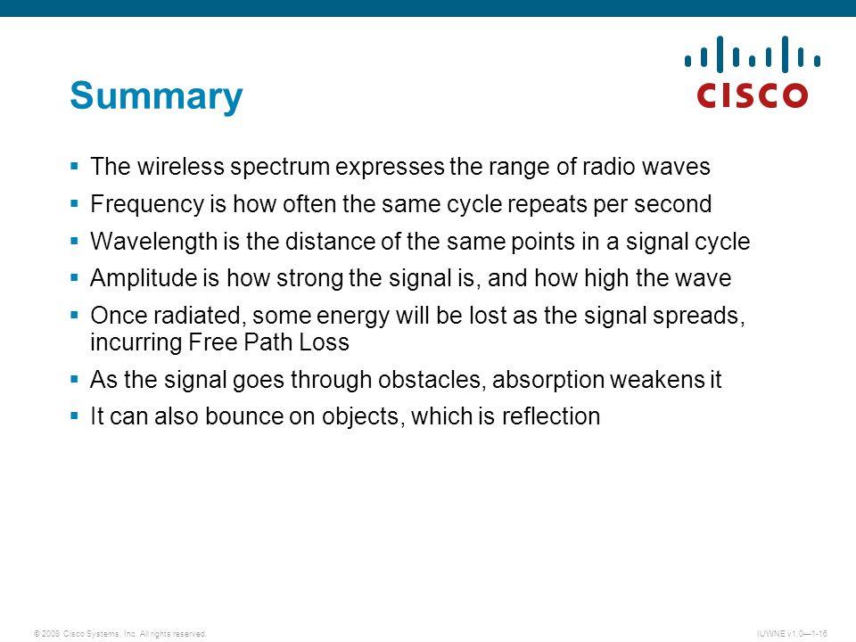 Summary The wireless spectrum expresses the range of radio waves
