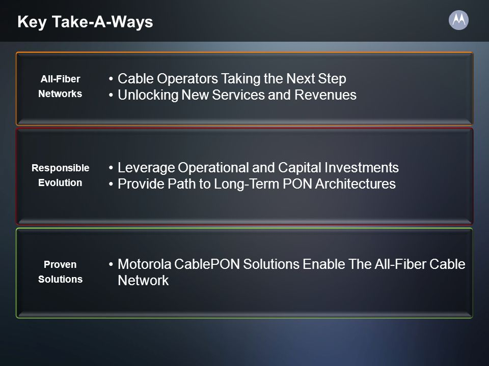 Key Take-A-Ways Cable Operators Taking the Next Step