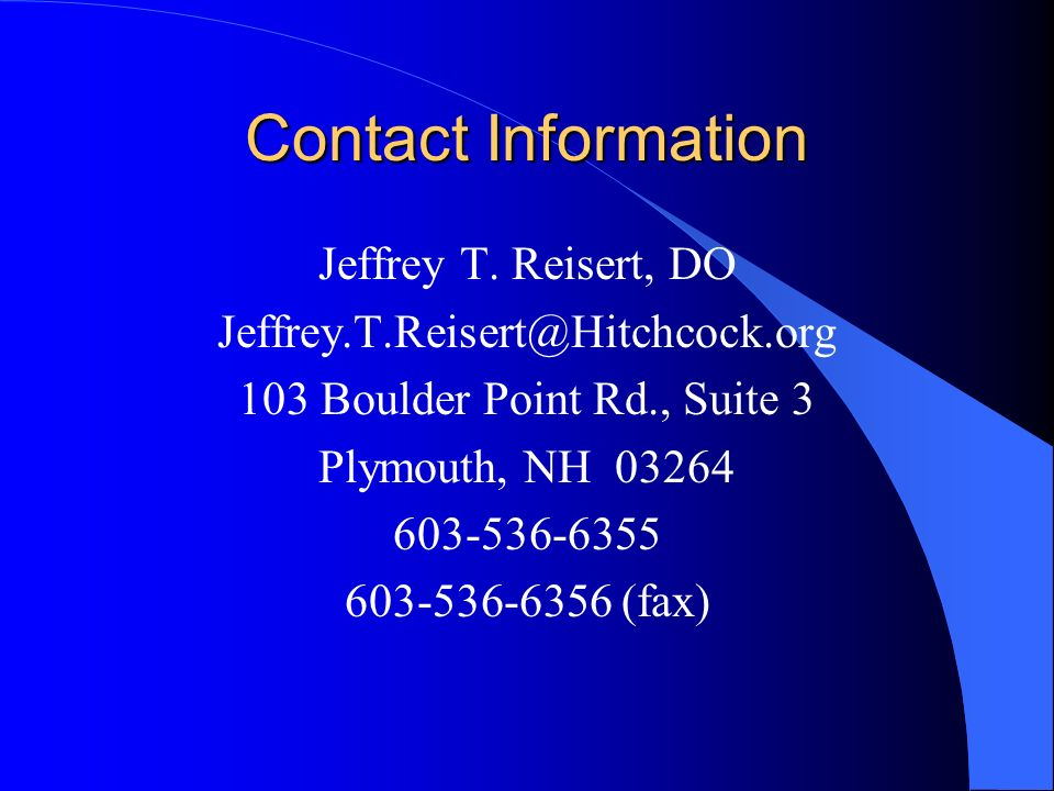 Contact Information Jeffrey T. Reisert, DO. Jeffrey.T.Reisert@Hitchcock.org. 103 Boulder Point Rd., Suite 3.
