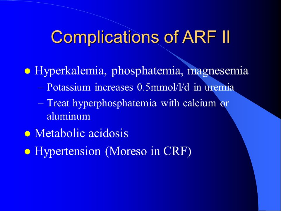 Complications of ARF II