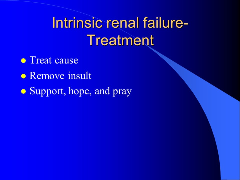 Intrinsic renal failure-Treatment