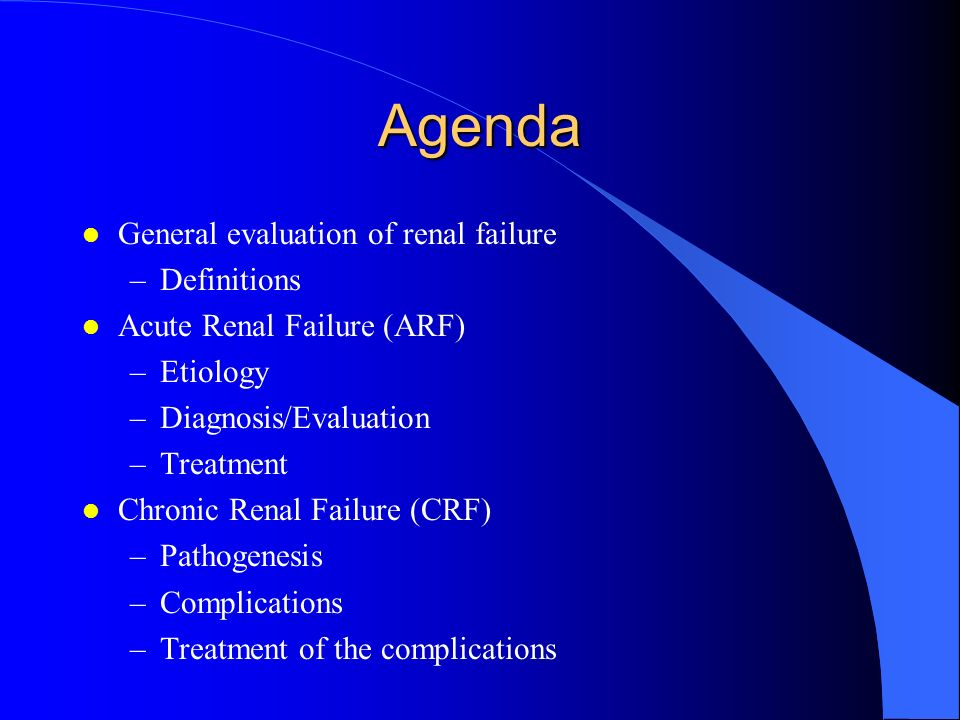 Agenda General evaluation of renal failure Definitions