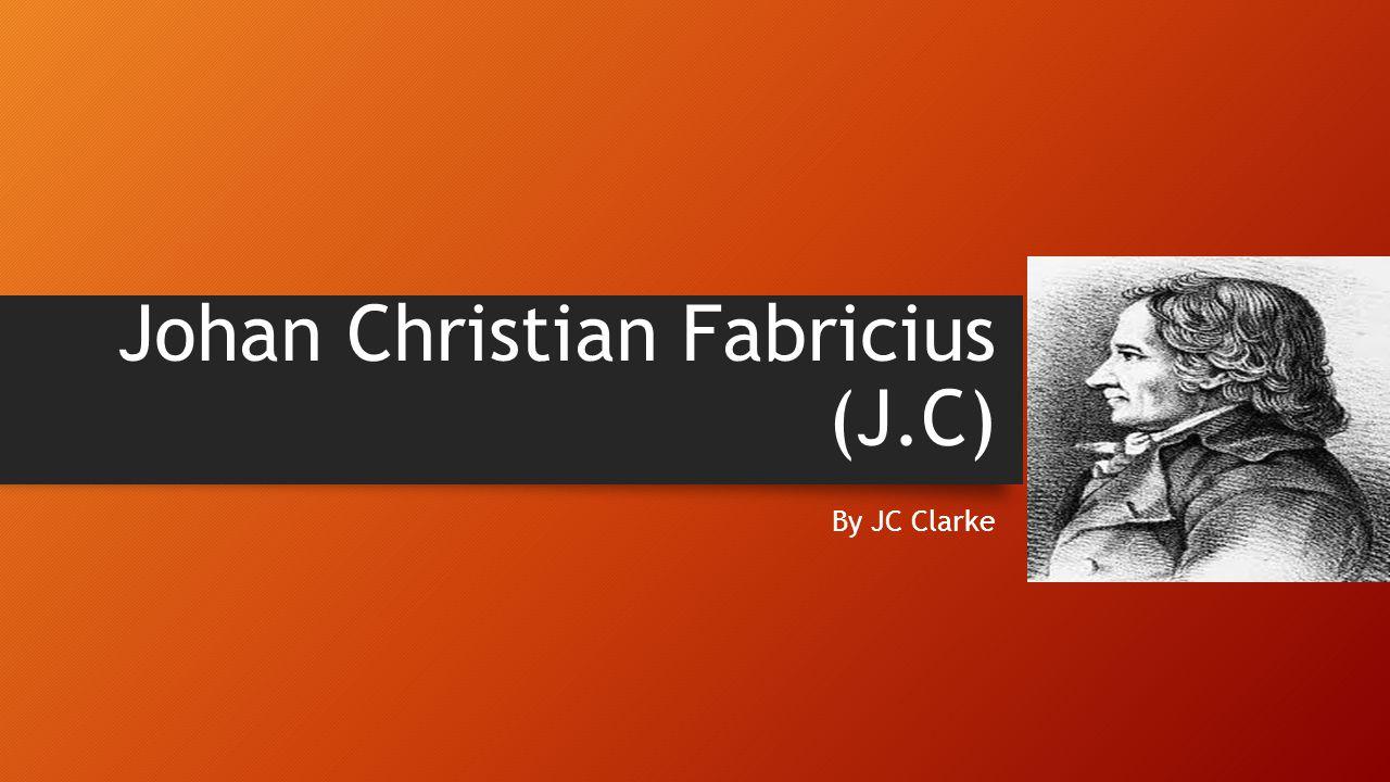 Johan Christian Fabricius (J.C)