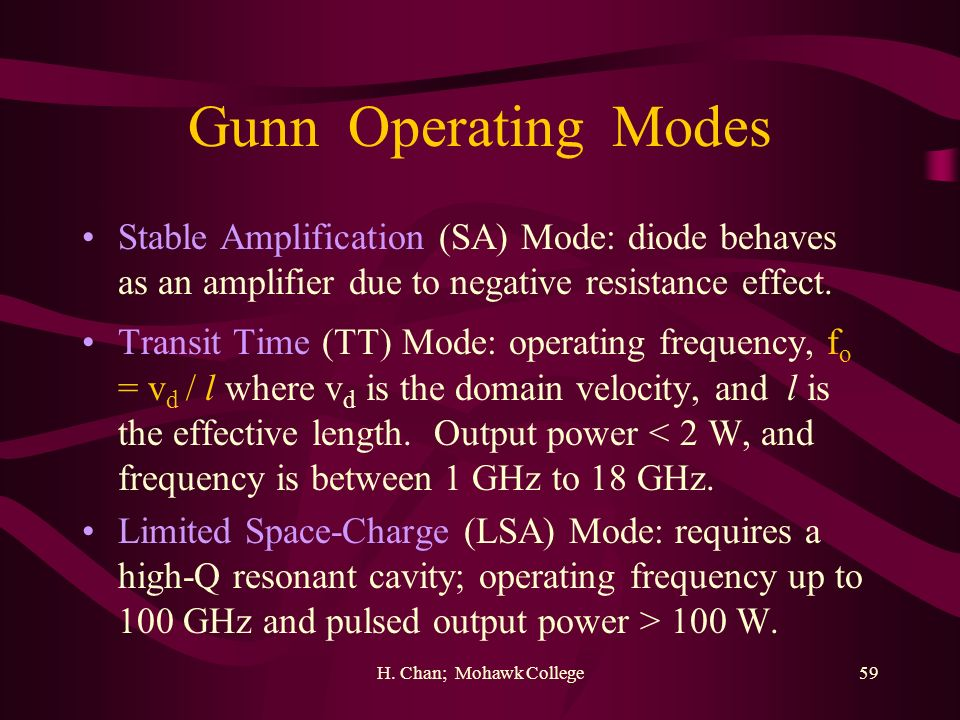 Gunn Operating Modes Stable Amplification (SA) Mode: diode behaves as an amplifier due to negative resistance effect.