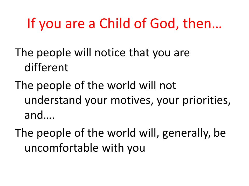 If you are a Child of God, then…