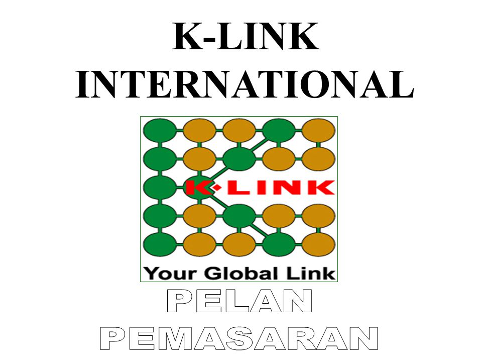 K-LINK INTERNATIONAL PELAN PEMASARAN